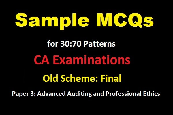 Sample MCQs for Advanced Auditing and Professional Ethics